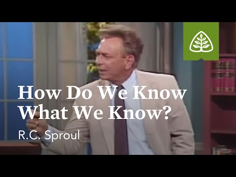 How Do We Know What We Know?: A Blueprint for Thinking with R.C. Sproul