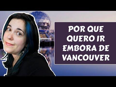 POR QUE NÃO GOSTO DE MORAR EM VANCOUVER (último vídeo em que falo mal da cidade, prometo)
