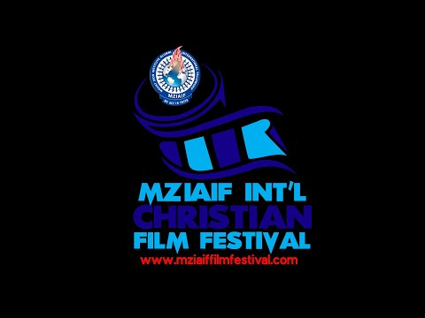 MZIAIF INTERNATIONAL CHRISTIAN FILM FESTIVAL - DAY 1 EVENING.