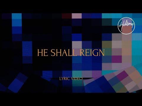 He Shall Reign - Hillsong Worship
