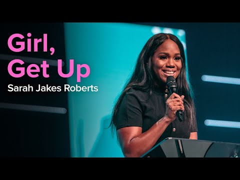 Girl, Get up  Sarah Jakes Divine Online 2020
