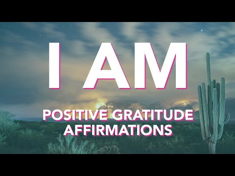 I Am Positive Gratitude Affirmations