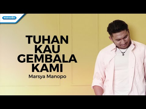 Tuhan Kau Gembala Kami - Marsya Manopo (with lyric)