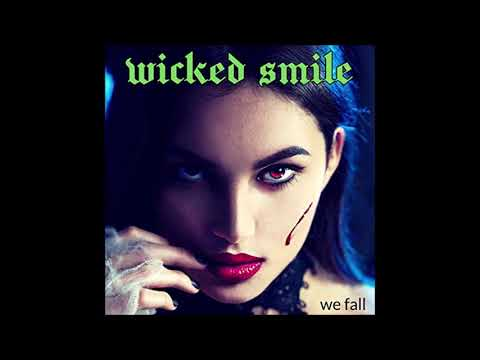 Wicked Smile - We Fall