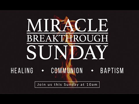 Miracle Breakthrough Sunday