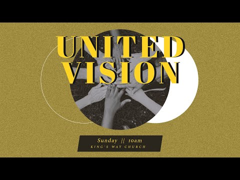 This Sunday 8/2/20: UNITED Vision  Onsite & Online @ King's Way Church
