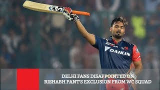 Delhi Fans Disappointed On Rishabh Pant's Exclusion From WC Squad