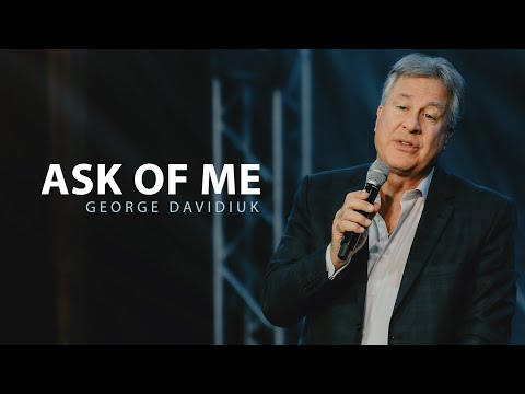 Ask of Me - George Davidiuk