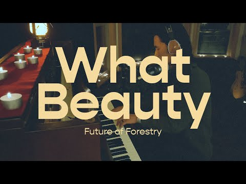 What Beauty  Future of Forestry