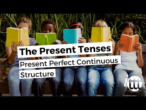 English Grammar -- Present Perfect Continuous -- Structure 2- Teach English Abroad