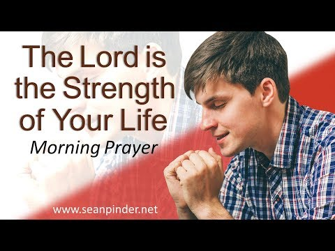 PSALMS 27 - THE LORD IS THE STRENGTH OF YOUR LIFE - MORNING PRAYER (video)