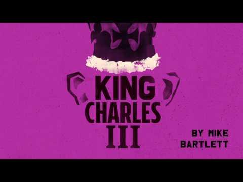 King Charles III Opens November 11