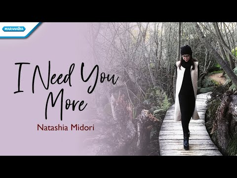 I Need You More - Natashia Midori (with lyric)