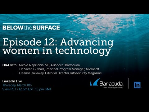 Below the Surface - Episode 12 - Advancing Women in Technology