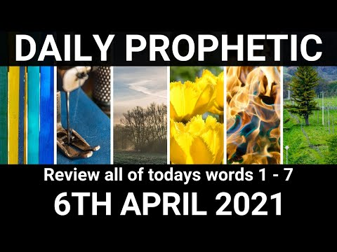 Daily Prophetic 6 April 2021 All Words