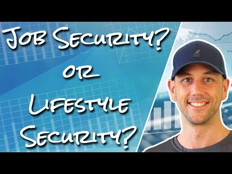 Does Job Security Offer Lifestyle Security?  What Creates Financial Security In This Day And Age?
