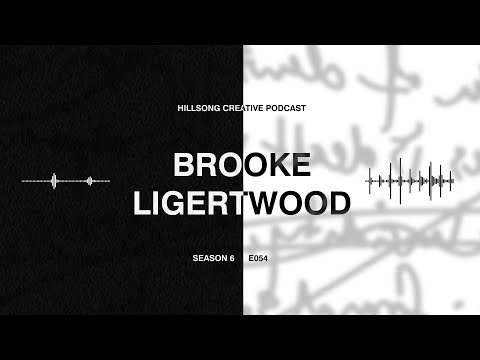 Hillsong Creative Podcast 054 - Brooke Ligertwood - Leading Yourself in Worship, and King of Kings