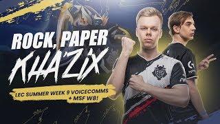 Rock, Paper Kha'Zix | LEC Summer Week 9 Voicecomms + MSF Week 8!