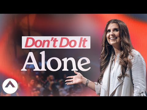 You Were Not Meant To Do This Alone  Holly Furtick  Elevation Church