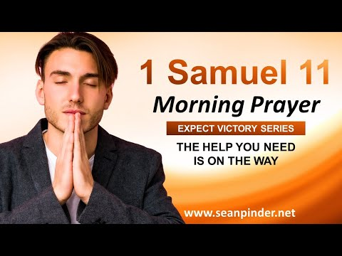 The HELP You Need is ON THE WAY - Morning Prayer