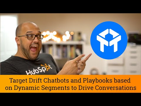 Drift Tutorial: Target Drift Chatbots and Playbooks based on Dynamic Segments to Drive Meaningful Co