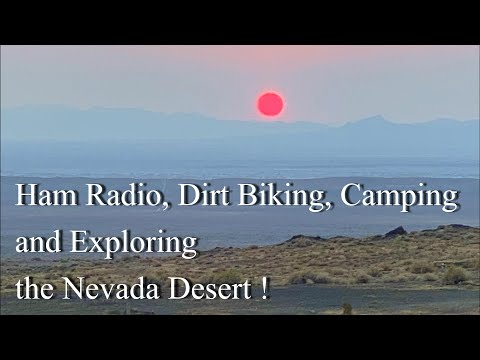 Ham Radio, Dirt Biking camping and exploring the Nevada desert !