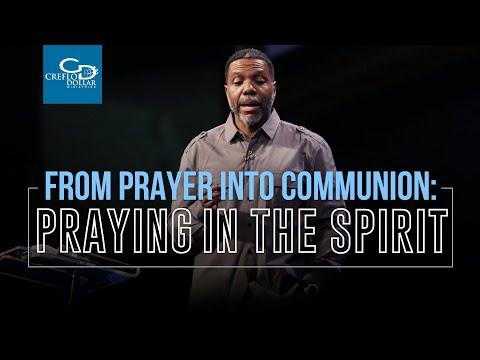 From Prayer to Communion: Praying In the Spirit Pt. 2