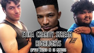 ETIKA CHARITY STREAM STREAM RAISES 1.5K IN 15 MINUTES