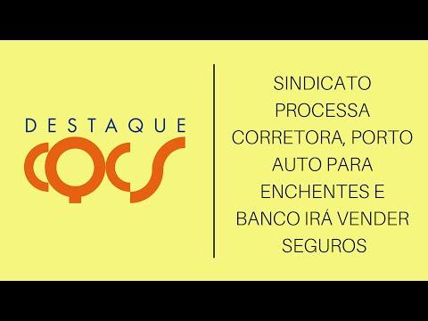Imagem post: Sindicato processa Corretora, Porto Auto para enchentes e banco irá vender Seguros