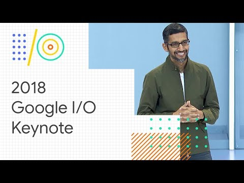 Keynote (Google I/O '18) - UC_x5XG1OV2P6uZZ5FSM9Ttw