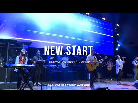 New Start (Elevation Youth)  Bob Nathaniel  Cornerstone Worship