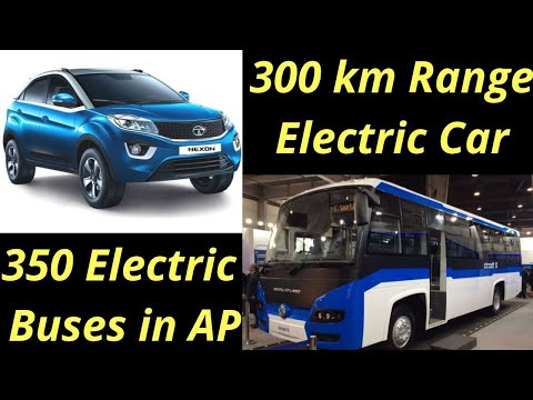 Electric Vehicles News 31: Tata 300 KM Range Electric Car, AP 350 Electric Buses