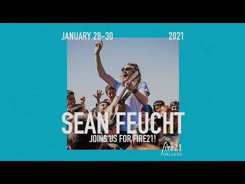 New Addition! Sean Feucht joins us for Fire21!