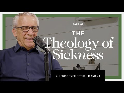The Theology of Sickness, Part Two  Rediscover Bethel