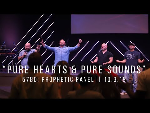 Pure Hearts & Pure Sounds  5780: Prophetic Panel 10.3.19