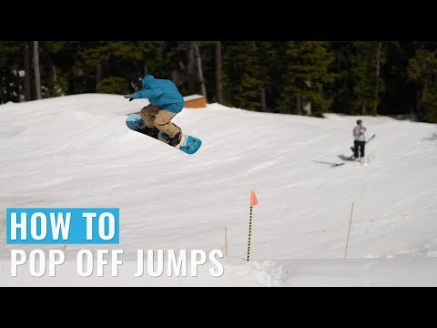 How To Pop Off Jumps On A Snowboard