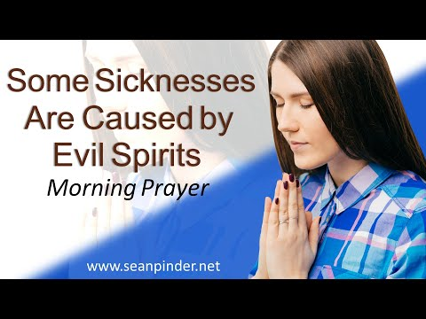 LUKE 13 - SOME SICKNESS IS CAUSED BY EVIL SPIRITS - MORNING PRAYER (video)