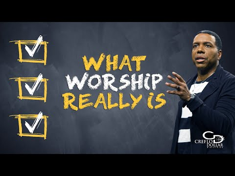 03 18 20 - What Worship Really Is