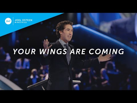 Joel Osteen  Your Wings Are Coming