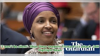 'I won't be silent': Ilhan Omar answers Trump 9/11 attack -24H Highlight News
