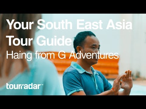 Your South East Asia Tour Guide: Haing from G Adventures