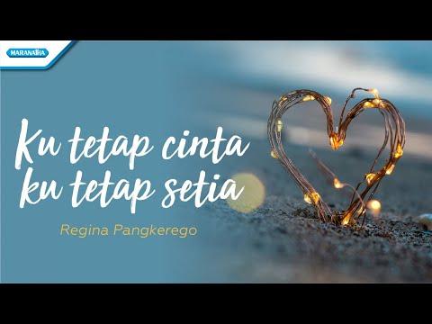 Ku Tetap Cinta Ku Tetap Setia - Regina Pangkerego (with lyric)