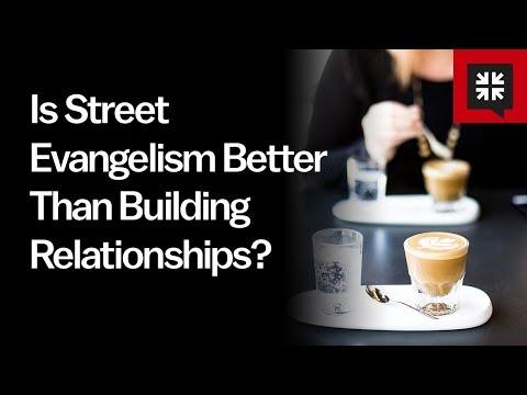 Is Street Evangelism Better Than Building Relationships? // Ask Pastor John