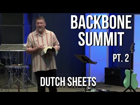 Backbone Summit Florida  Dutch Sheets  Part 2