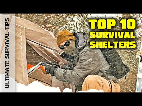NEW! Top 10 Shelters for Survival / Camping / Bug Out / Emergency + 3 Best Budget Tents