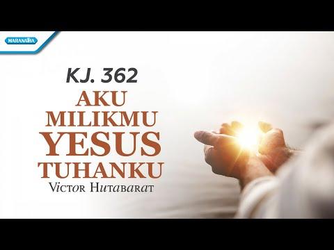 KJ. 362 - Aku MilikMu Yesus Tuhanku - Victor Hutabarat (with lyric)