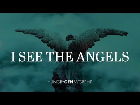 I See the Angels  HungryGen Worship