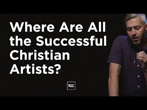 Where Are All the Successful Christian Artists?
