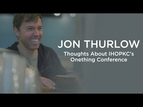 Jon Thurlow Shares His Thoughts On The Onething Conference  Interview