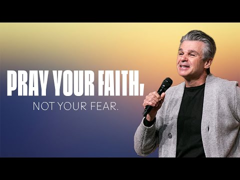 Pray Your Faith, Not Your Fear  Pastor Jentezen Franklin